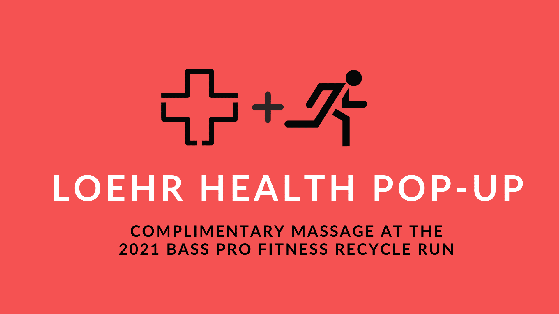 Loehr Health Pop-up. Free Massage at Bass Pro Recycle Run June 10, 2021.
